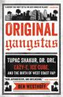 Original Gangstas: Tupac Shakur, Dr. Dre, Eazy-E, Ice Cube, and the Birth of West Coast Rap Cover Image