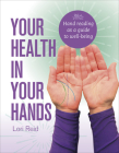 Your Health in Your Hands: Hand Reading as a Guide to Well-Being Cover Image
