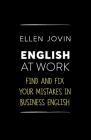 English At Work: Find and Fix Your Mistakes in Business English as a Foreign Language Cover Image