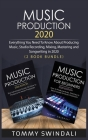 Music Production 2020: Everything You Need To Know About Producing Music, Studio Recording, Mixing, Mastering and Songwriting in 2020 (2 Book Cover Image
