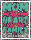 Happy Mothers Day Coloring Book: 20 Mother's Day Coloring Pages - Coloring Book for Moms- Mothers Day Coloring Book for Adults- Mothers Day Gifts Cover Image