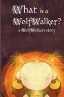 What is a WolfWalker? Cover Image