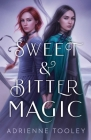 Sweet & Bitter Magic Cover Image