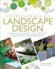 Encyclopedia of Landscape Design: Planning, Building, and Planting Your Perfect Outdoor Space Cover Image