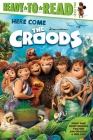 Here Come the Croods (The Croods Movie) Cover Image
