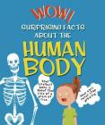 Wow! Surprising Facts About the Human Body Cover Image