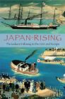 Japan Rising: The Iwakura Embassy to the USA and Europe Cover Image