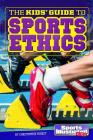 The Kids' Guide to Sports Ethics (Si Kids Guide Books) Cover Image
