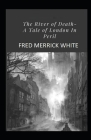 The River of Death: A Tale of London In Peril Illustrated Cover Image