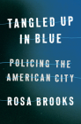 Tangled Up in Blue: Policing the American City Cover Image