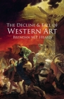 The Decline and Fall of Western Art Cover Image