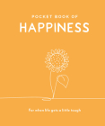 Pocket Book of Happiness: For When Life Gets a Little Tough (Pocket Books Series) Cover Image