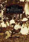 Around Wiscasset: Alna, Dresden, Westport Island, Wiscasset, and Woolwich Cover Image