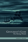 Gentleman's Game: The Strong Winds (Call of the Sea #2) Cover Image