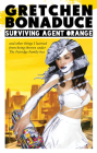 Surviving Agent Orange: And Other Things I Learned from Being Thrown Under the Partridge Family Bus Cover Image