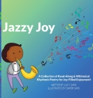 Jazzy Joy: Read-Along & Whimsical Rhythmic Poetry Cover Image