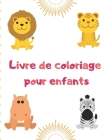 Livre de coloriage pour enfants: 100 animaux, y compris animaux de la ferme, animaux de la jungle, animaux des bois et animaux marins Cover Image
