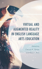 Virtual and Augmented Reality in English Language Arts Education Cover Image
