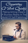 Copywriting A Book Quickly: Making Writing Dreams A Business Reality In The World Of Self-Publishing: The Art Of Using Neuroscience To Persuade Cover Image