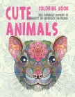 Cute Animals - Coloring Book - 100 Animals designs in a variety of intricate patterns Cover Image