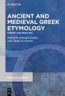 Ancient and Medieval Greek Etymology: Theory and Practice I (Trends in Classics - Supplementary Volumes #111) Cover Image