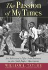 The Passion of My Times: An Advocate's Fifty-Year Journey in the Civil Rights Movement Cover Image