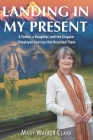 Landing in My Present: A Father, a Daughter, and the Singular Himalayan Journey that Reunited Them Cover Image