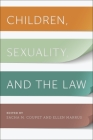 Children, Sexuality, and the Law (Families #1) Cover Image