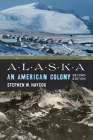 Alaska: An American Colony Cover Image
