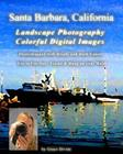 Santa Barbara, California Landscape Photography Colorful Digital Images: Photoshopped with Bright and Dark Colors Use to Cut Out, Frame & Hang on your Cover Image