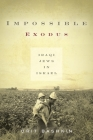 Impossible Exodus: Iraqi Jews in Israel (Stanford Studies in Middle Eastern and Islamic Societies and) Cover Image