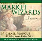 Market Wizards, Disc 1: Interview with Michael Marcus: Blighting Never Strikes Twice (Market Wizards (Audio)) Cover Image