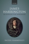 James Harrington: An Intellectual Biography Cover Image