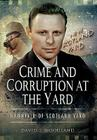 Crime and Corruption at the Yard Cover Image