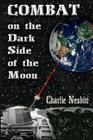Combat on the Dark Side of the Moon: A true combat story of the Brown Water Navy in Vietnam Cover Image