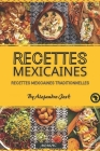 Recettes mexicaines: Recettes mexicaines traditionnelles Cover Image
