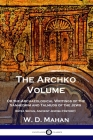 The Archko Volume: Or the Archaeological Writings of the Sanhedrim and Talmuds of the Jews (Intra Secus, Ancient Jewish History) Cover Image