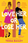 Love Her or Lose Her: A Novel Cover Image