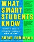 What Smart Students Know: Maximum Grades. Optimum Learning. Minimum Time. Cover Image
