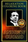 Andrew Cuomo Relaxation Coloring Book: A Great Humorous and Therapeutic 2020 Coloring Book for Adults Cover Image