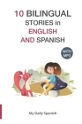 10 Bilingual Stories in English and Spanish: Improve your Spanish or English reading and listening comprehension skills (Spanish for Kids #2) Cover Image