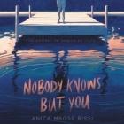 Nobody Knows But You Lib/E Cover Image