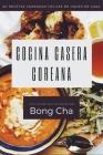 Cocina casera coreana: 60 recetas coreanas fáciles de hacer en casa Cover Image