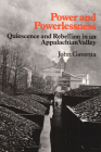 Power and Powerlessness: Quiescence and Rebellion in an Appalachian Valley Cover Image