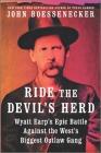 Ride the Devil's Herd: Wyatt Earp's Epic Battle Against the West's Biggest Outlaw Gang Cover Image