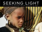 Seeking Light: Portraits of Humanitarian Action in War Cover Image