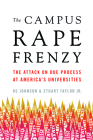 The Campus Rape Frenzy: The Attack on Due Process at Americaa's Universities Cover Image