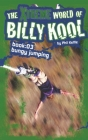 The Xtreme World of Billy Kool Book 3: Bungy Jumping Cover Image