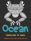 Ocean - Coloring Book for adults - Tropical fish, Frog, Crab, Sea lion, and more Cover Image