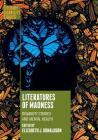 Literatures of Madness: Disability Studies and Mental Health (Literary Disability Studies) Cover Image